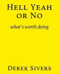 Hell Yeah or No by Derek Sivers